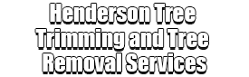 Henderson Tree Trimming and Tree Removal Services Logo-We Offer Tree Trimming Services, Tree Removal, Tree Pruning, Tree Cutting, Residential and Commercial Tree Trimming Services, Storm Damage, Emergency Tree Removal, Land Clearing, Tree Companies, Tree Care Service, Stump Grinding, and we're the Best Tree Trimming Company Near You Guaranteed!